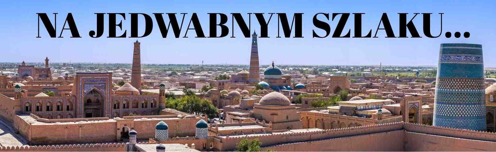 Wyjedź z nami do Uzbekistanu